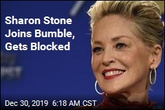 Sharon Stone Looking for Love, Bumble Not Having It