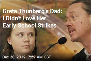 Greta Thunberg's Dad: I Didn't Love Her Early School Strikes