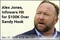 Alex Jones, Infowars Hit for $100K Over Sandy Hook
