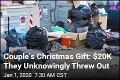 Couple's Christmas Gift: $20K They Unknowingly Threw Out