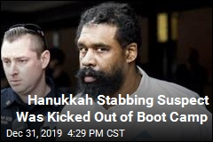 Hanukkah Stabbing Suspect Was Kicked Out of Boot Camp