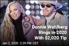 Donnie Wahlberg Rings in 2020 With $2,020 Tip