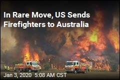 In Rare Move, US Sends Firefighters to Australia