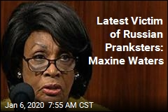 Latest Victim of Russian Pranksters: Maxine Waters