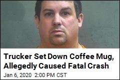 Cops: Trucker Distracted by Coffee Caused Fatal Crash