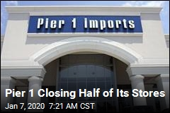 Pier 1 Closing Half of Its Stores