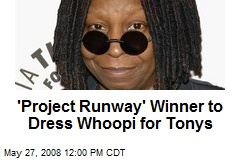 'Project Runway' Winner to Dress Whoopi for Tonys
