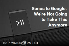 Sonos to Google: We're Not Going to Take This Anymore