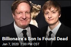 Billionaire's Son Is Found Dead