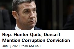 Rep. Hunter Resigns After Corruption Conviction