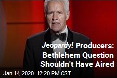 Jeopardy! Producers: Bethlehem Question Shouldn't Have Aired