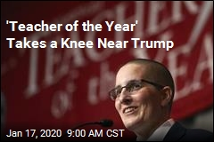 'Teacher of the Year' Kneels for Anthem in Trump's Presence