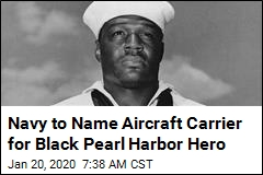 Aircraft Carrier Will Be Named for Black Pearl Harbor Hero