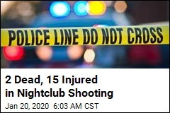 2 Dead, 15 Injured in Nightclub Shooting