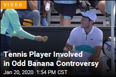 Tennis Player Chided for Asking Ball Girl to Peel Banana