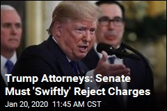 Trump Attorneys: Senate Must 'Swiftly' Reject Charges