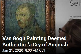 Van Gogh Painting Deemed Authentic: 'a Cry of Anguish'