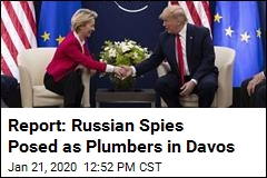 Report: Russian Spies Posed as Plumbers in Davos