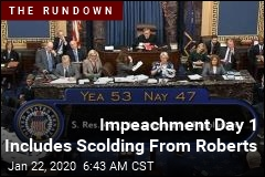 Impeachment Day 1 Includes Scolding From Roberts