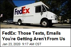 FedEx: Those Texts, Emails You're Getting Aren't From Us