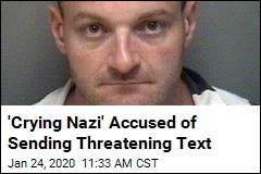 'Crying Nazi' Accused of Sending Threatening Text