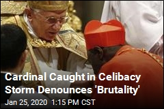 Cardinal Caught in Celibacy Storm Denounces 'Brutality'