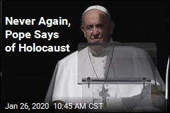 Pope Makes an Appeal on Remembering Holocaust