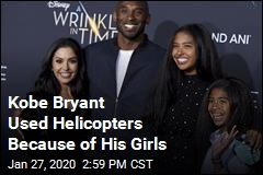 Kobe Bryant Used Helicopters Because of His Girls