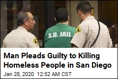 Man Pleads Guilty to Killing Homeless People in San Diego