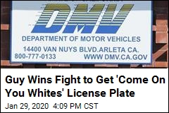 After Lawsuit, DMV Issues Plate Reading 'Come On You Whites'