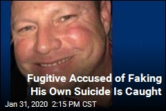 Fugitive Accused of Faking His Own Suicide Is Caught