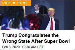 Trump Congratulates Wrong State After Super Bowl