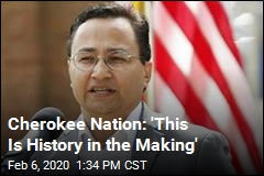 Cherokee Nation: 'This Is History in the Making'