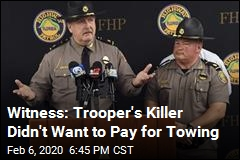 Trooper's Killer Was Irate at Paying for Towing: Witness