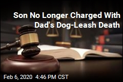 Charge Dropped Against Son in Dad's Dog-Leash Death