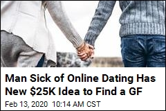 Man Sick of Online Dating Has New $25K Idea to Find a GF