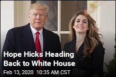Hope Hicks Heading Back to White House