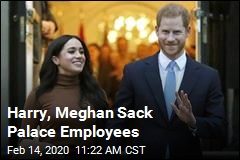 Harry, Meghan Sack Palace Employees