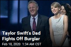 Taylor Swift's Dad Safe After Fight With Burglar