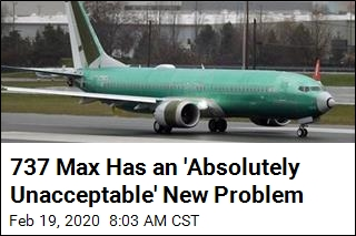 737 Max Has an 'Absolutely Unacceptable' New Problem