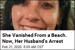 She Vanished From a Beach. Now, Her Husband's Arrest