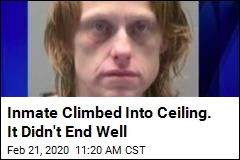 Inmate Climbed Into Ceiling. It Didn't End Well