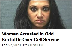 Woman Arrested in Odd Kerfuffle Over Cell Service