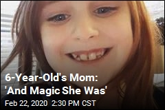 6-Year-Old's Mom: 'And Magic She Was'