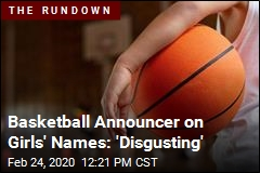 High School Basketball Announcer Calls Girls' Names 'Disgusting'