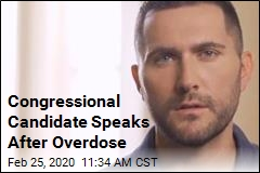 Congressional Candidate Speaks After Overdose