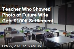 Teacher Who Showed Photo of Future Wife Gets $100K Settlement