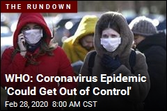 WHO: Coronavirus Epidemic 'Could Get Out of Control'