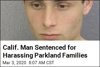 Calif. Man Sentenced for Harassing Parkland Families