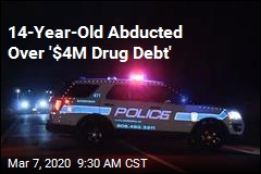 14-Year-Old Abducted Over '$4M Drug Debt'